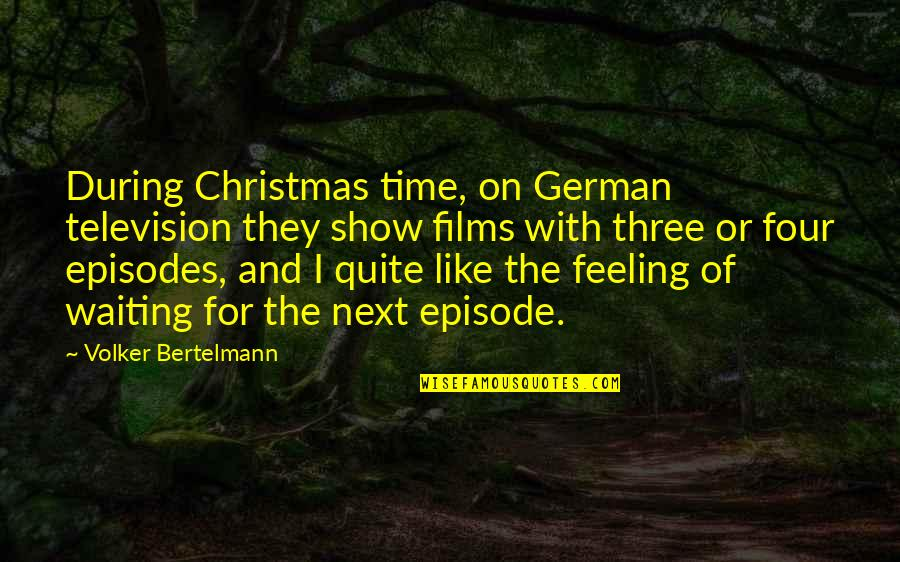 Television Quotes By Volker Bertelmann: During Christmas time, on German television they show