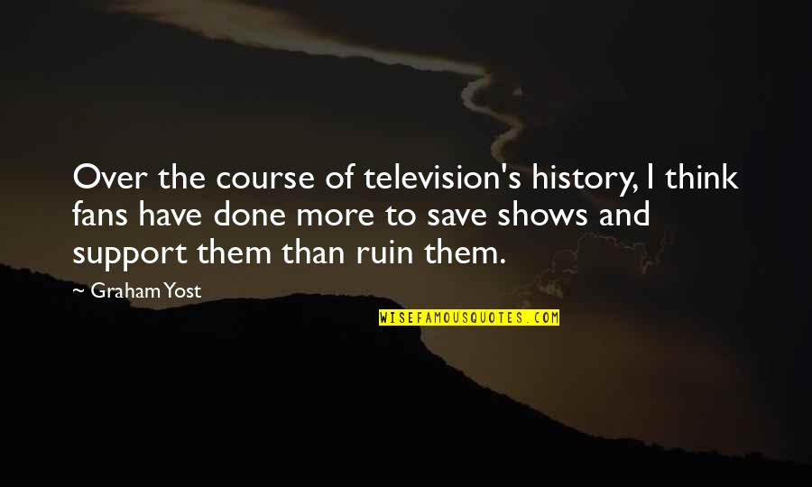 Television Shows Quotes By Graham Yost: Over the course of television's history, I think