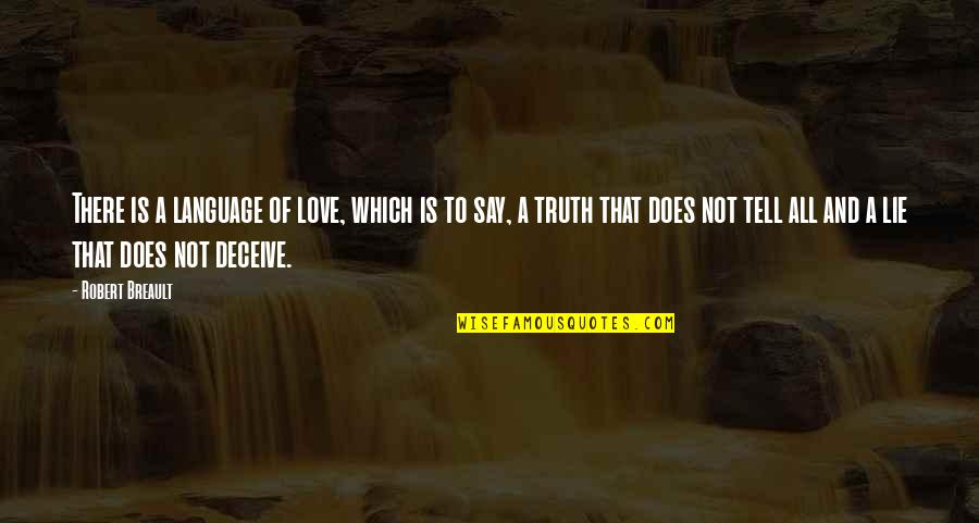 Tell No Lie Quotes By Robert Breault: There is a language of love, which is