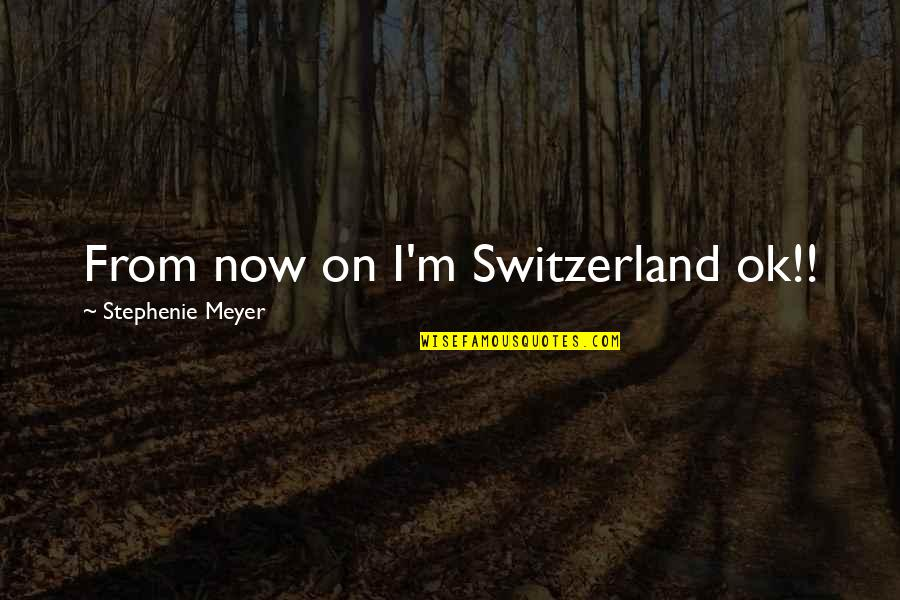 Telling The Truth Tagalog Quotes By Stephenie Meyer: From now on I'm Switzerland ok!!