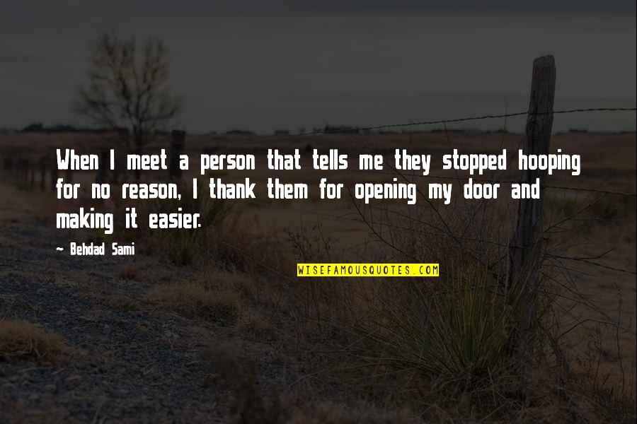 Tells Quotes By Behdad Sami: When I meet a person that tells me