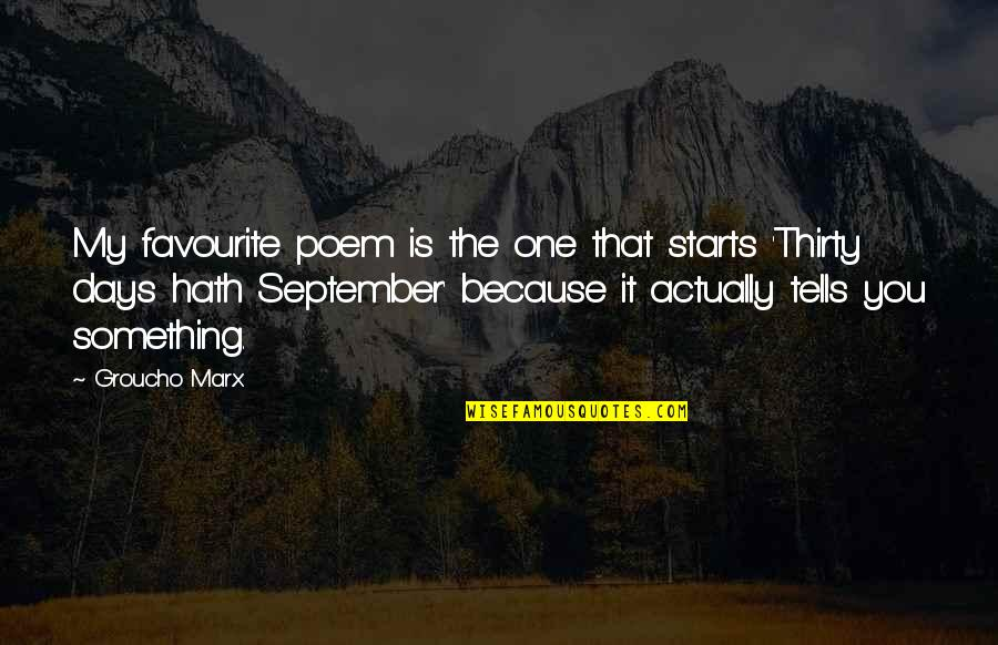 Tells Quotes By Groucho Marx: My favourite poem is the one that starts