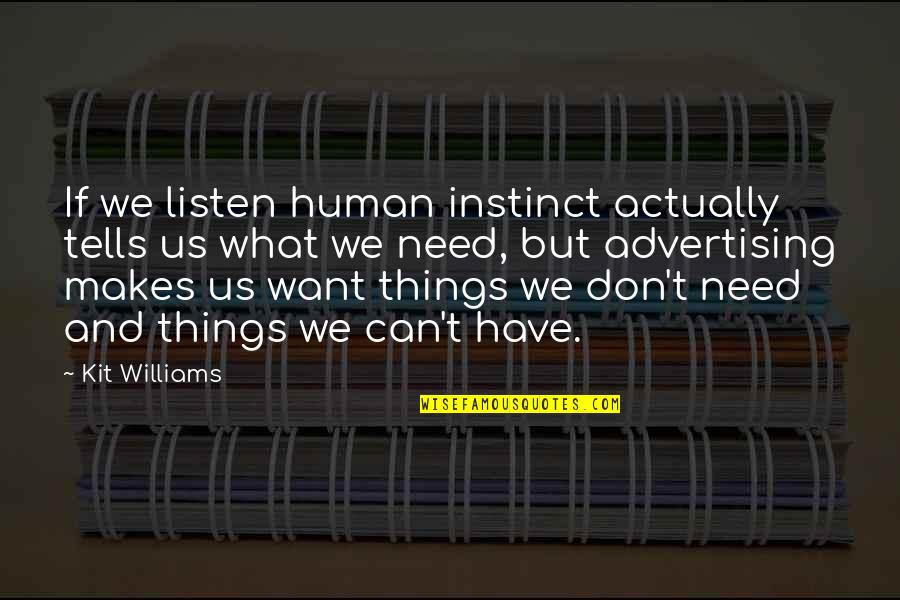 Tells Quotes By Kit Williams: If we listen human instinct actually tells us