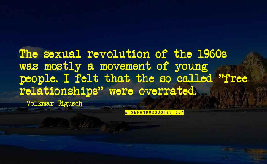 Telugu New Love Failure Quotes By Volkmar Sigusch: The sexual revolution of the 1960s was mostly
