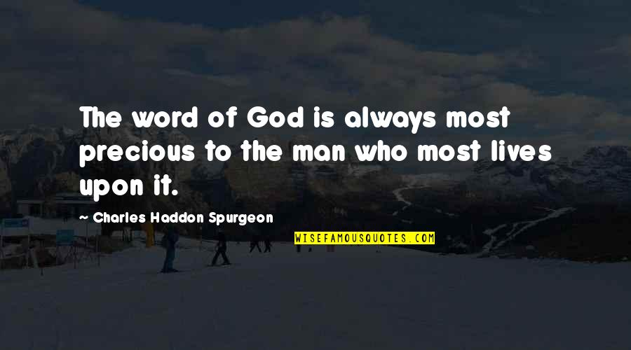 Temperatures Quotes By Charles Haddon Spurgeon: The word of God is always most precious