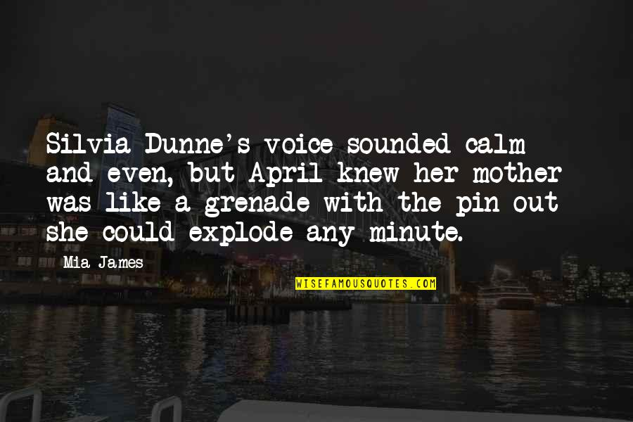 Temper'll Quotes By Mia James: Silvia Dunne's voice sounded calm and even, but