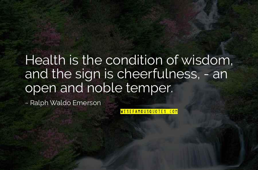 Temper'll Quotes By Ralph Waldo Emerson: Health is the condition of wisdom, and the