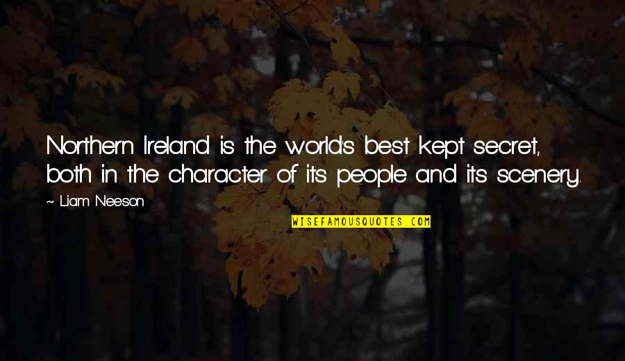 Tenacity Business Quotes By Liam Neeson: Northern Ireland is the world's best kept secret,
