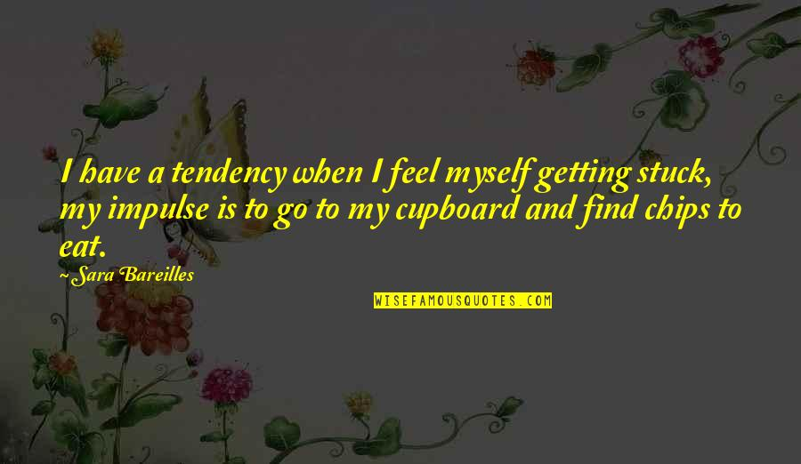 Tendencies Quotes By Sara Bareilles: I have a tendency when I feel myself