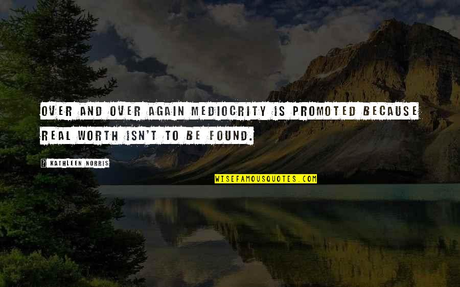 Tennessee Insurance Quotes By Kathleen Norris: Over and over again mediocrity is promoted because