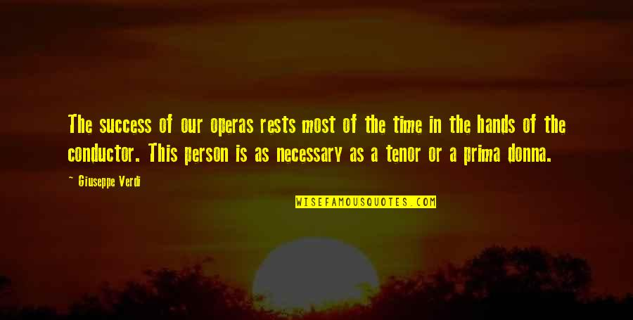 Tenor Quotes By Giuseppe Verdi: The success of our operas rests most of