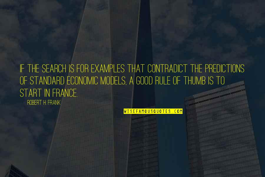 Tent Rental Quotes By Robert H. Frank: If the search is for examples that contradict