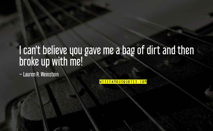 Terezin Quotes By Lauren R. Weinstein: I can't believe you gave me a bag