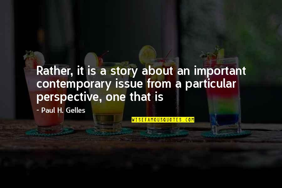 Terezin Quotes By Paul H. Gelles: Rather, it is a story about an important