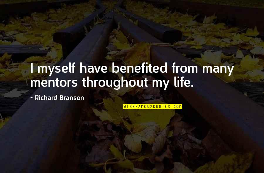 Terra Prime Quotes By Richard Branson: I myself have benefited from many mentors throughout
