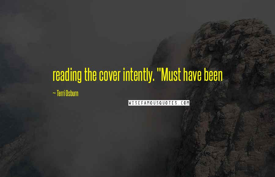 """Terri Osburn quotes: reading the cover intently. """"Must have been"""