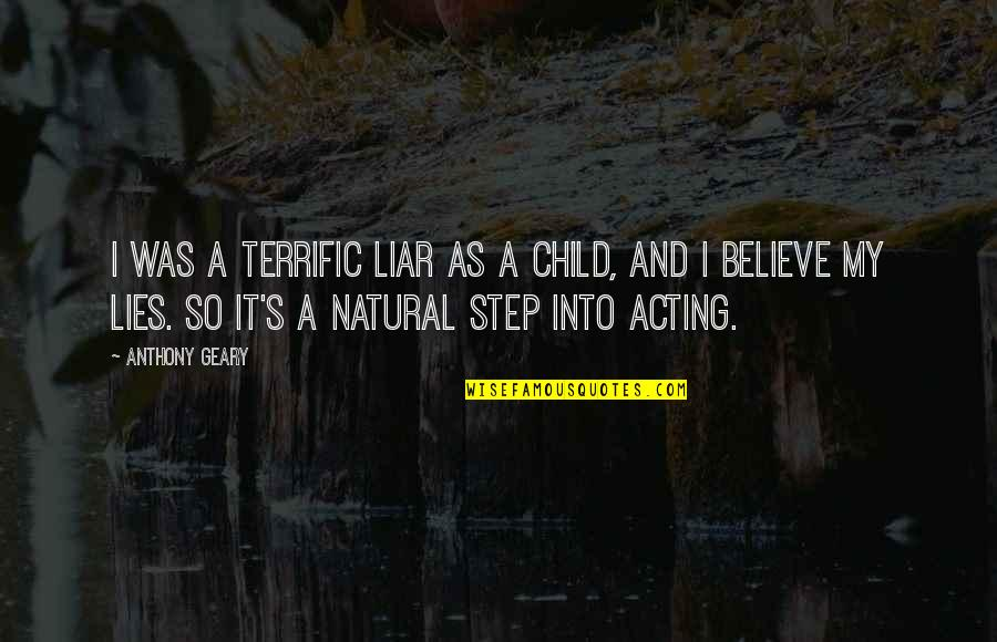 Terrific Quotes By Anthony Geary: I was a terrific liar as a child,