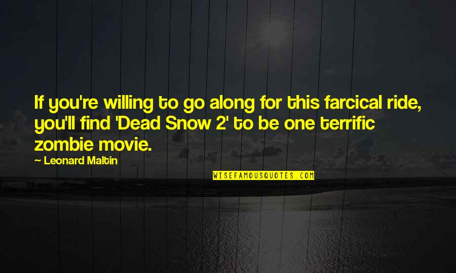 Terrific Quotes By Leonard Maltin: If you're willing to go along for this