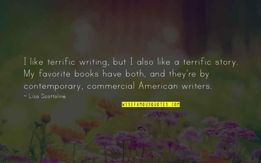 Terrific Quotes By Lisa Scottoline: I like terrific writing, but I also like