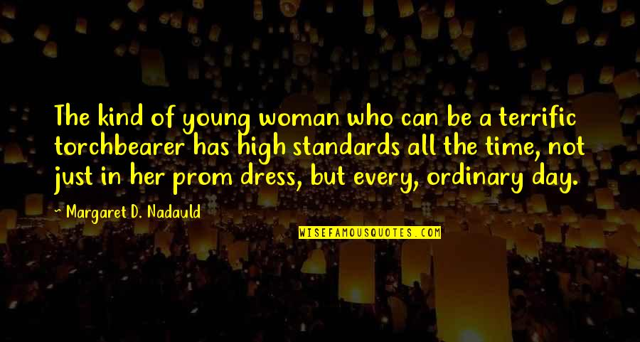 Terrific Quotes By Margaret D. Nadauld: The kind of young woman who can be