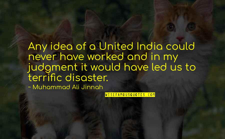 Terrific Quotes By Muhammad Ali Jinnah: Any idea of a United India could never