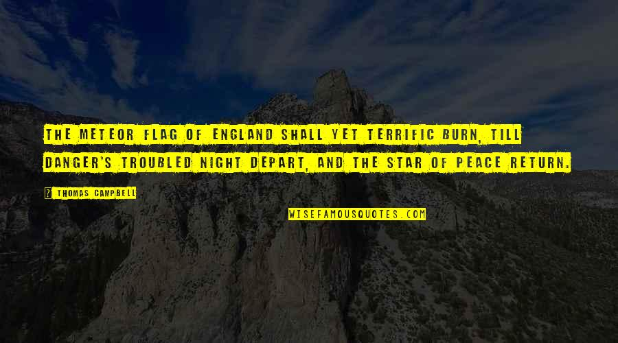 Terrific Quotes By Thomas Campbell: The meteor flag of England Shall yet terrific