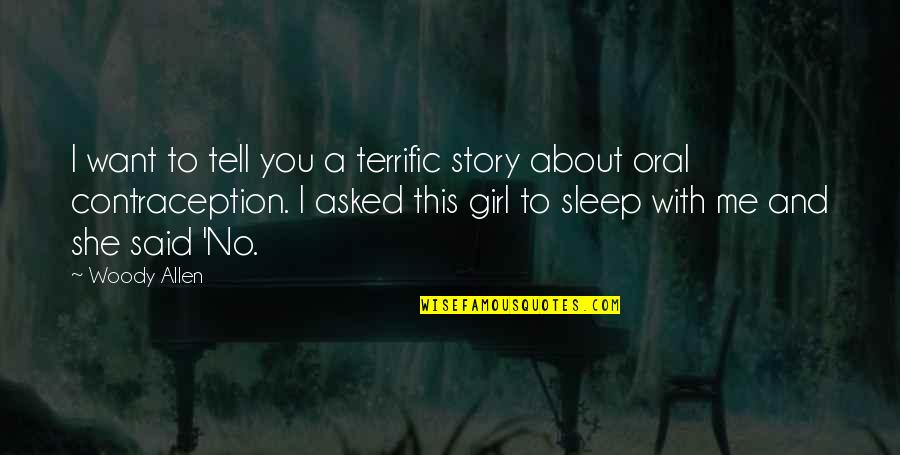 Terrific Quotes By Woody Allen: I want to tell you a terrific story