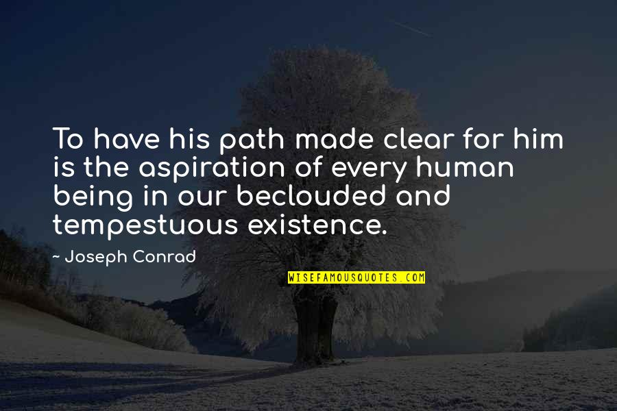 Terry Bellefleur Quotes By Joseph Conrad: To have his path made clear for him