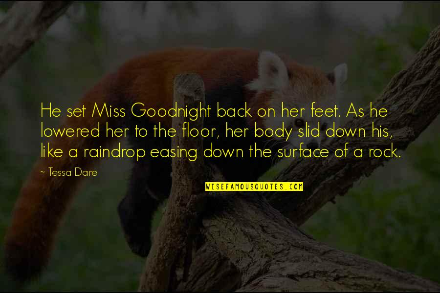 Tessa Dare Quotes By Tessa Dare: He set Miss Goodnight back on her feet.