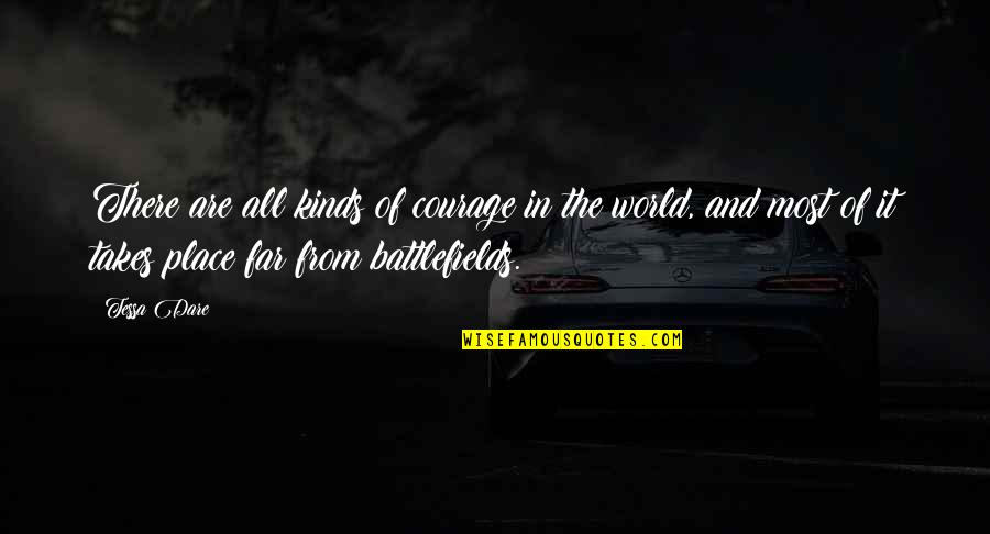 Tessa Dare Quotes By Tessa Dare: There are all kinds of courage in the