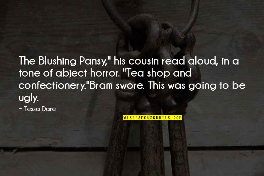 "Tessa Dare Quotes By Tessa Dare: The Blushing Pansy,"" his cousin read aloud, in"