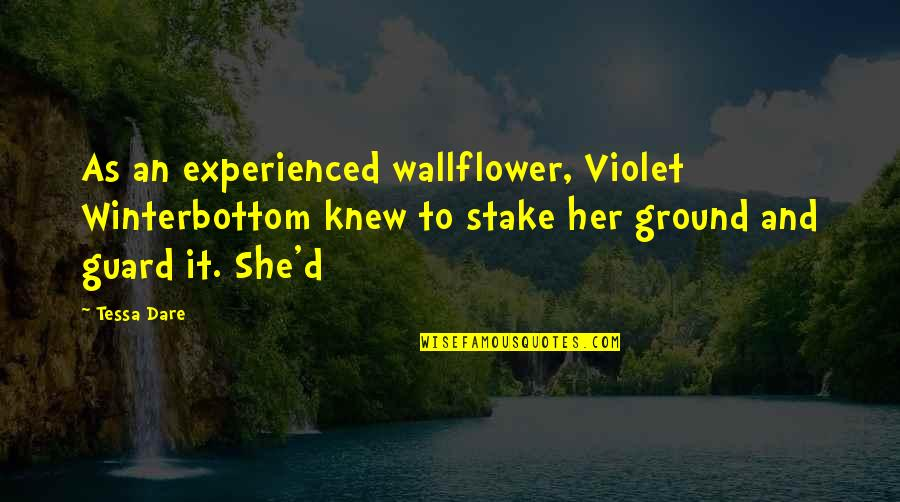 Tessa Dare Quotes By Tessa Dare: As an experienced wallflower, Violet Winterbottom knew to