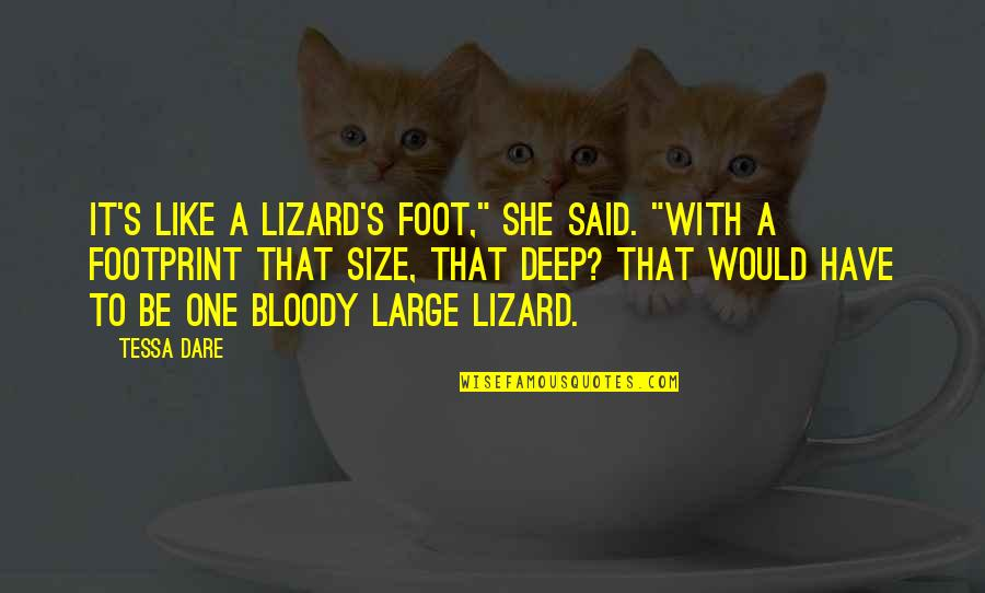 "Tessa Dare Quotes By Tessa Dare: It's like a lizard's foot,"" she said. ""With"