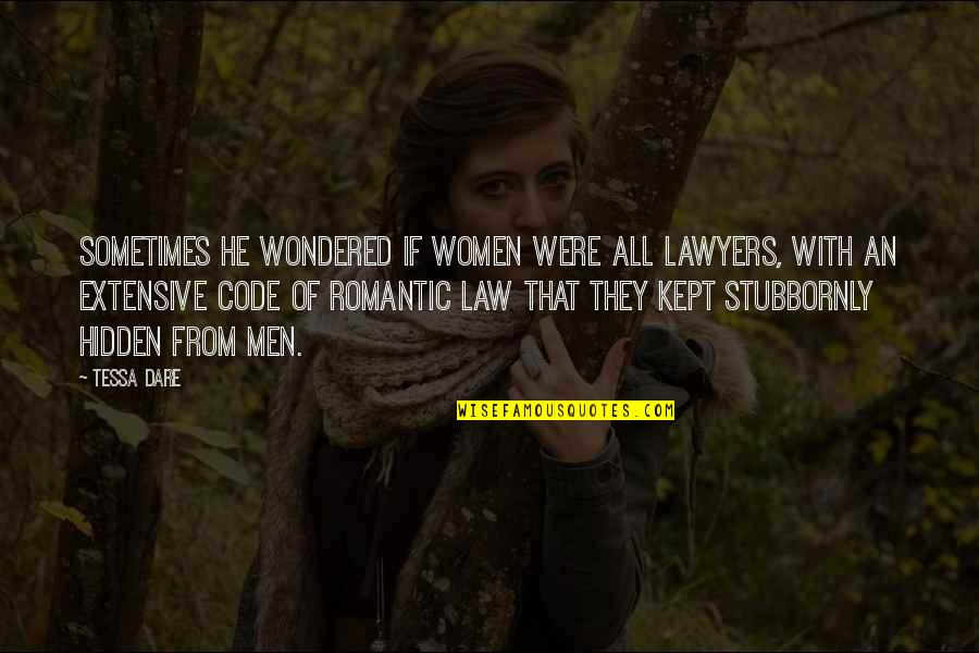 Tessa Dare Quotes By Tessa Dare: Sometimes he wondered if women were all lawyers,