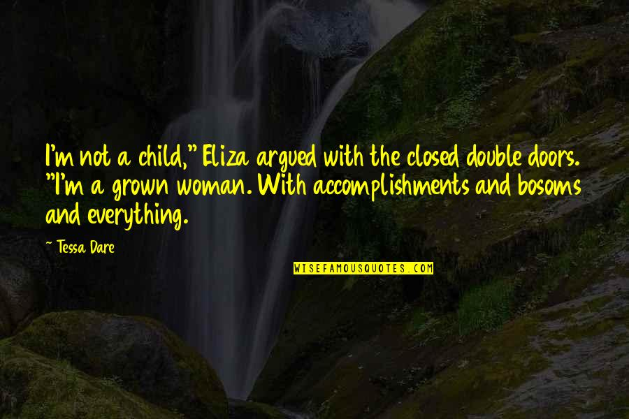 "Tessa Dare Quotes By Tessa Dare: I'm not a child,"" Eliza argued with the"