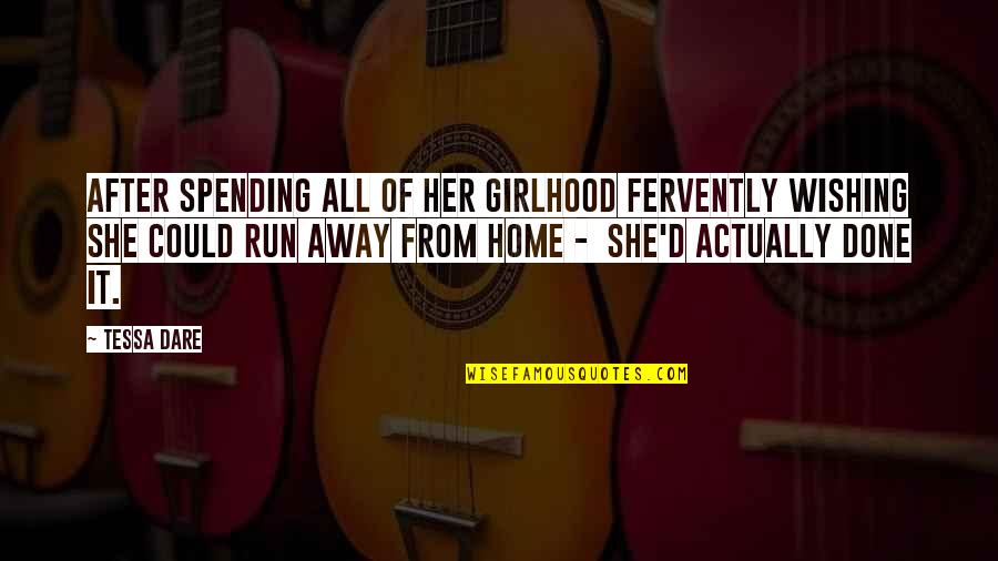 Tessa Dare Quotes By Tessa Dare: After spending all of her girlhood fervently wishing