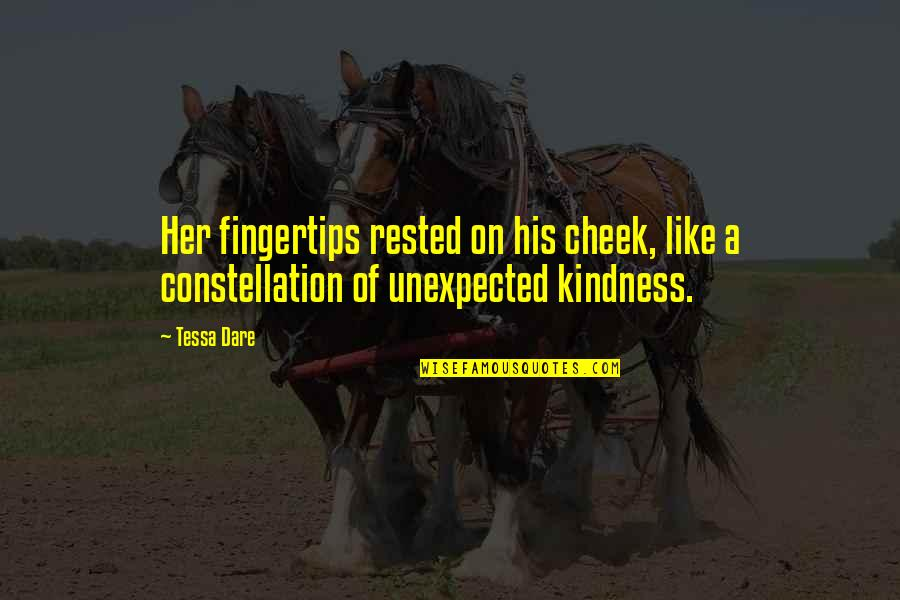 Tessa Dare Quotes By Tessa Dare: Her fingertips rested on his cheek, like a