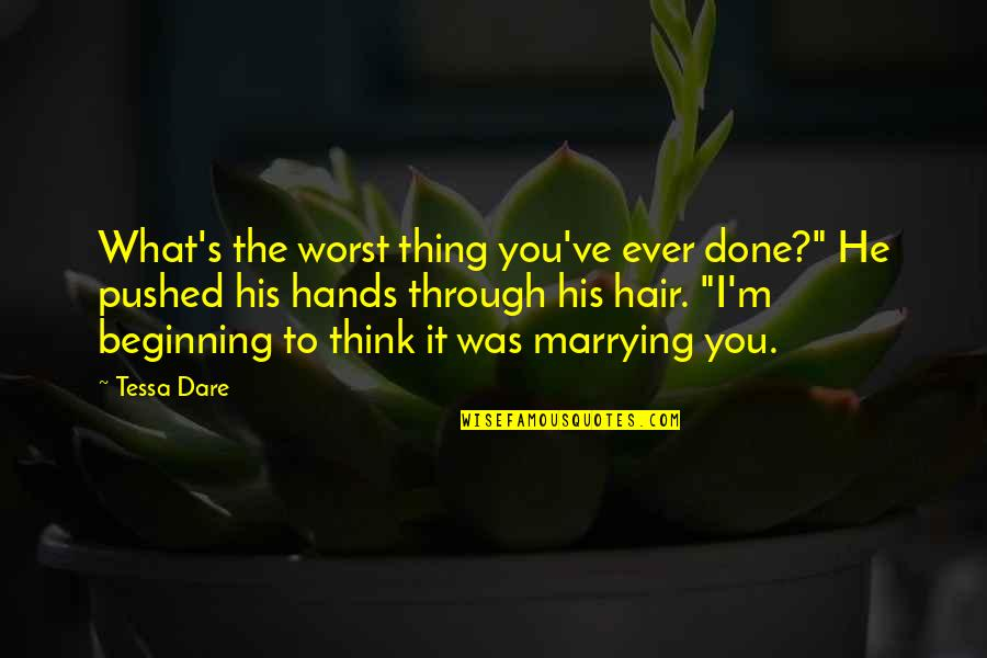 "Tessa Dare Quotes By Tessa Dare: What's the worst thing you've ever done?"" He"