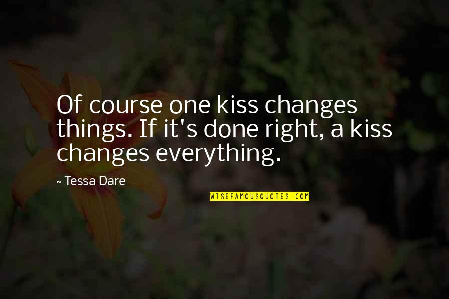Tessa Dare Quotes By Tessa Dare: Of course one kiss changes things. If it's