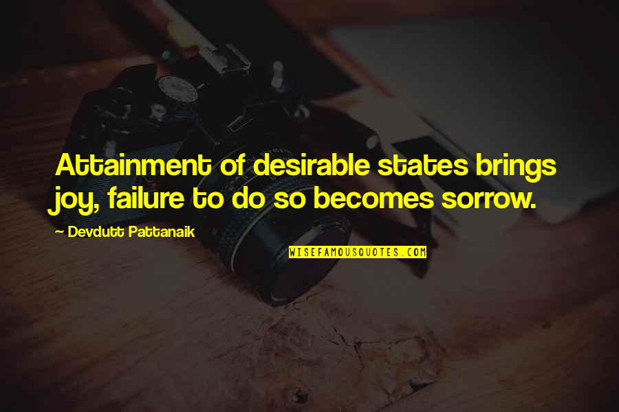 Test Pilots Quotes By Devdutt Pattanaik: Attainment of desirable states brings joy, failure to