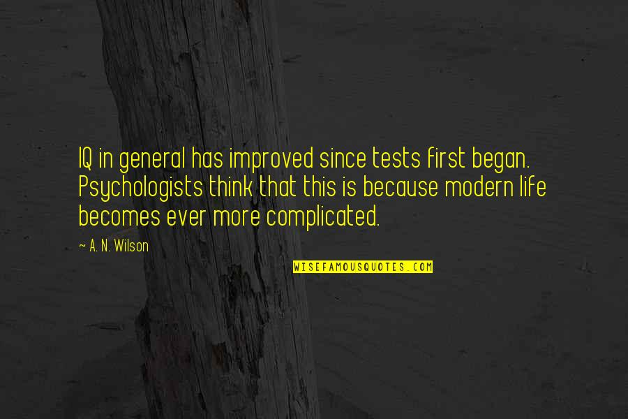 Tests In Life Quotes By A. N. Wilson: IQ in general has improved since tests first