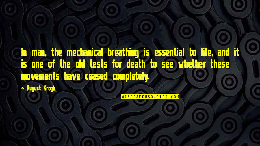 Tests In Life Quotes By August Krogh: In man, the mechanical breathing is essential to