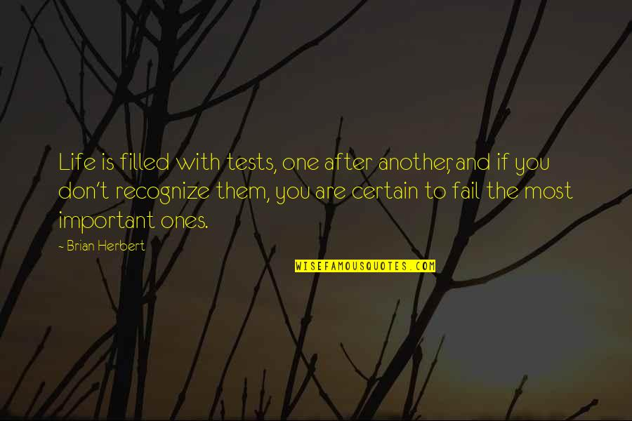 Tests In Life Quotes By Brian Herbert: Life is filled with tests, one after another,