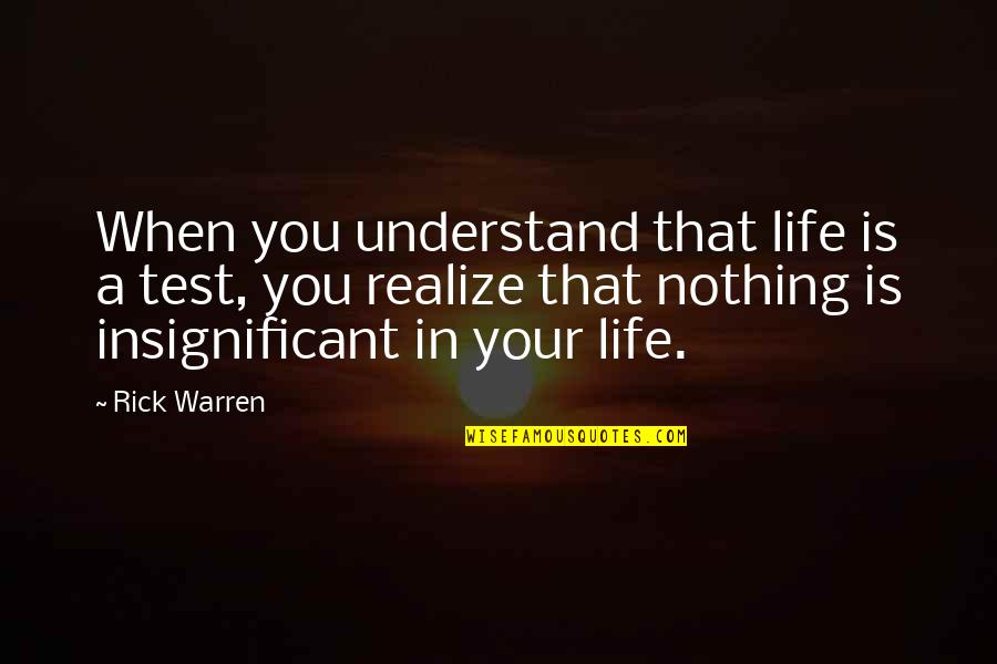 Tests In Life Quotes By Rick Warren: When you understand that life is a test,