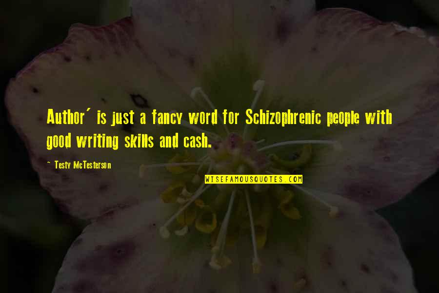 Testy Quotes By Testy McTesterson: Author' is just a fancy word for Schizophrenic