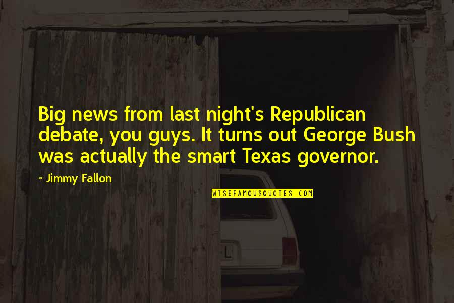 Texas Big Quotes By Jimmy Fallon: Big news from last night's Republican debate, you