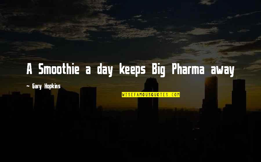 Text Tees Quotes By Gary Hopkins: A Smoothie a day keeps Big Pharma away