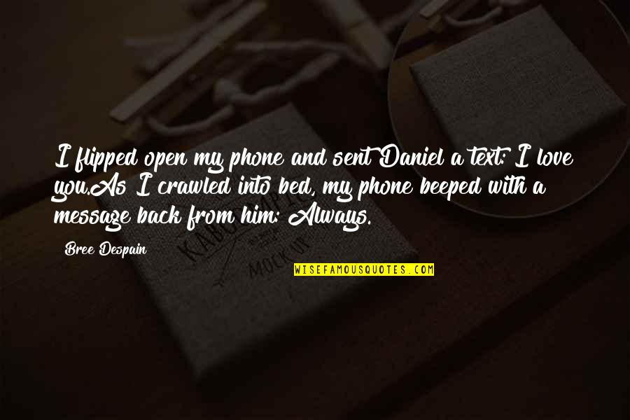 Text Your Ex Back Quotes By Bree Despain: I flipped open my phone and sent Daniel