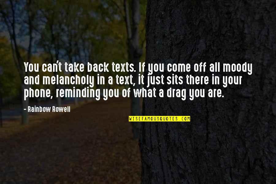Text Your Ex Back Quotes By Rainbow Rowell: You can't take back texts. If you come