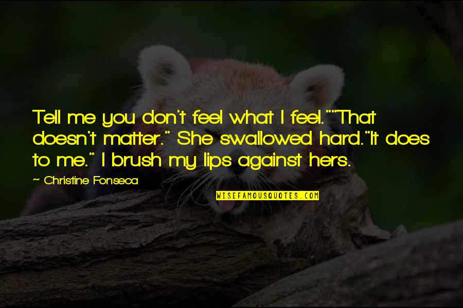 "Textbox Double Quotes By Christine Fonseca: Tell me you don't feel what I feel.""""That"
